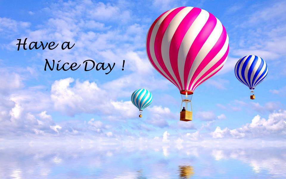 have a nice day photos wallpaper images